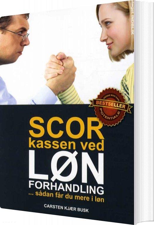 Image of   Scor Kassen Ved Lønforhandlinger - Carsten Kjær Busk - Bog