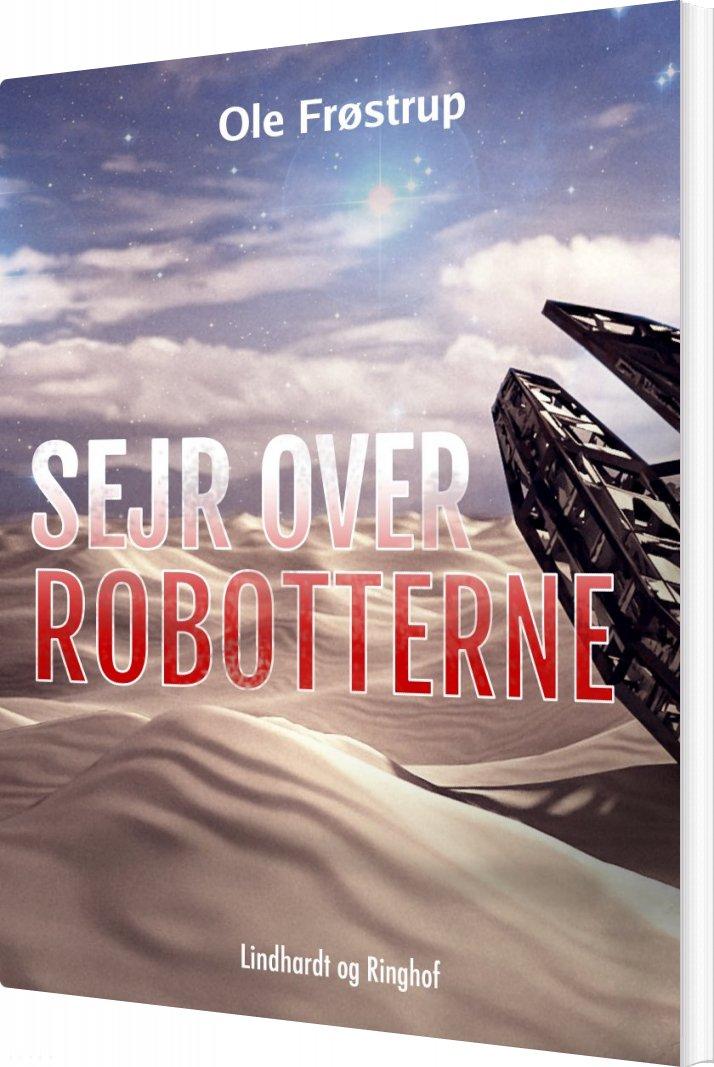 Sejr Over Robotterne - Ole Frøstrup - Bog