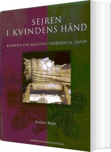 Sejren I Kvindens Hånd - Anders Bøgh - Bog