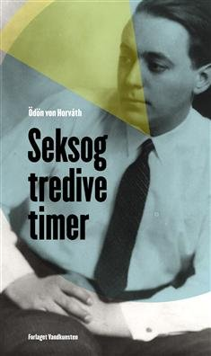Seksogtredive Timer - ödön Von Horváth - Bog