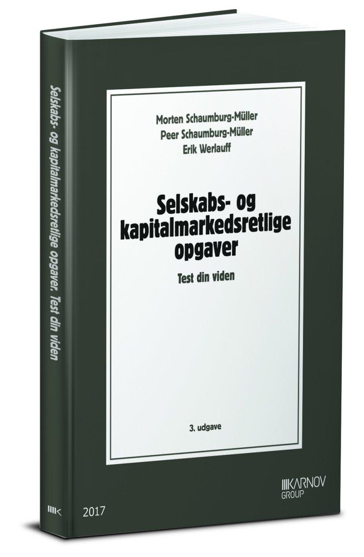 Image of   Selskabs- Og Kapitalmarkedsretlige Opgaver. Test Din Viden - Erik Werlauff - Bog
