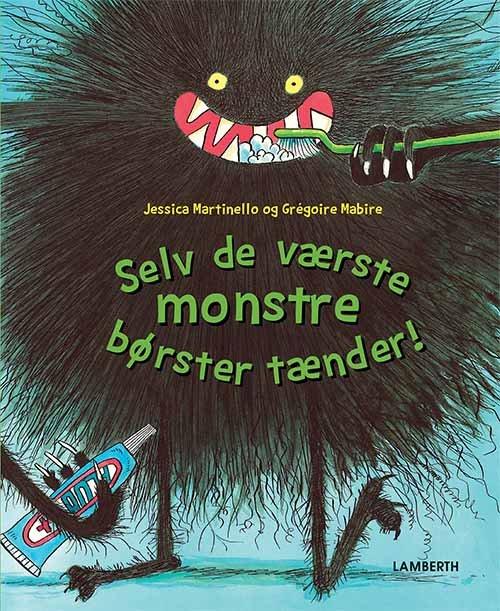 Selv De Værste Monstre Børster Tænder! - Jessica Martinello - Bog