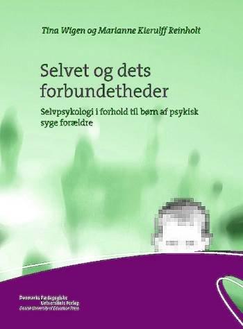 Image of   Selvet Og Dets Forbundethed - Tina Wiegen - Bog