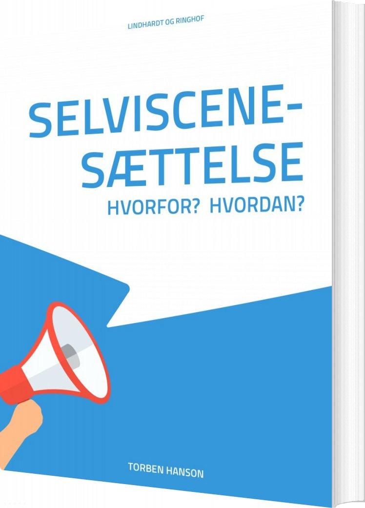Image of   Selviscenesættelse - Hvorfor? Hvordan? - Torben Hanson - Bog