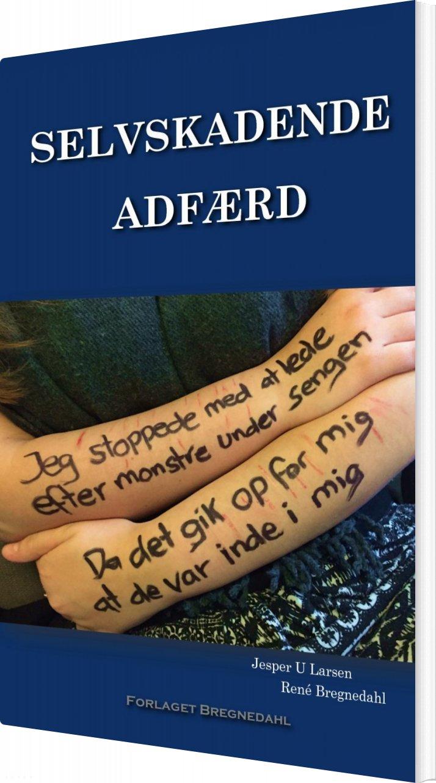 Billede af Selvskadende Adfærd - René Bregnedahl - Bog