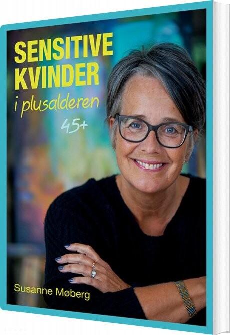Image of   Sensitive Kvinder I Plusalderen 45+ - Susanne Møberg - Bog