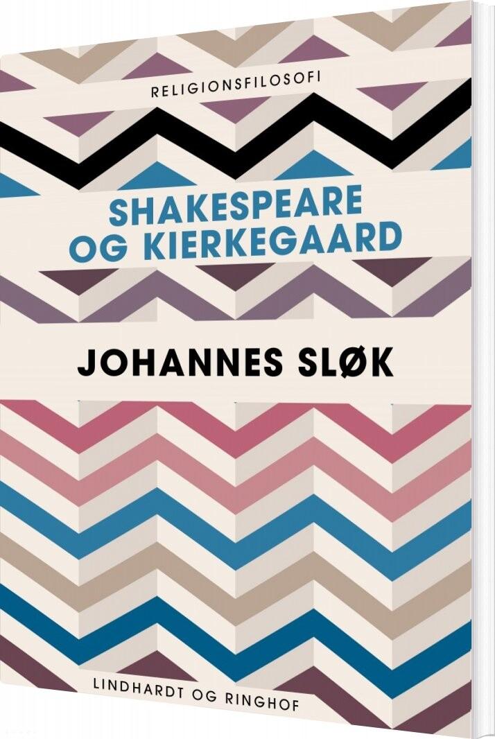 Image of   Shakespeare Og Kierkegaard - Johannes Sløk - Bog
