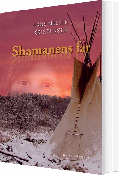 Image of   Shamanens Far - Hans Møller Kristensen - Bog