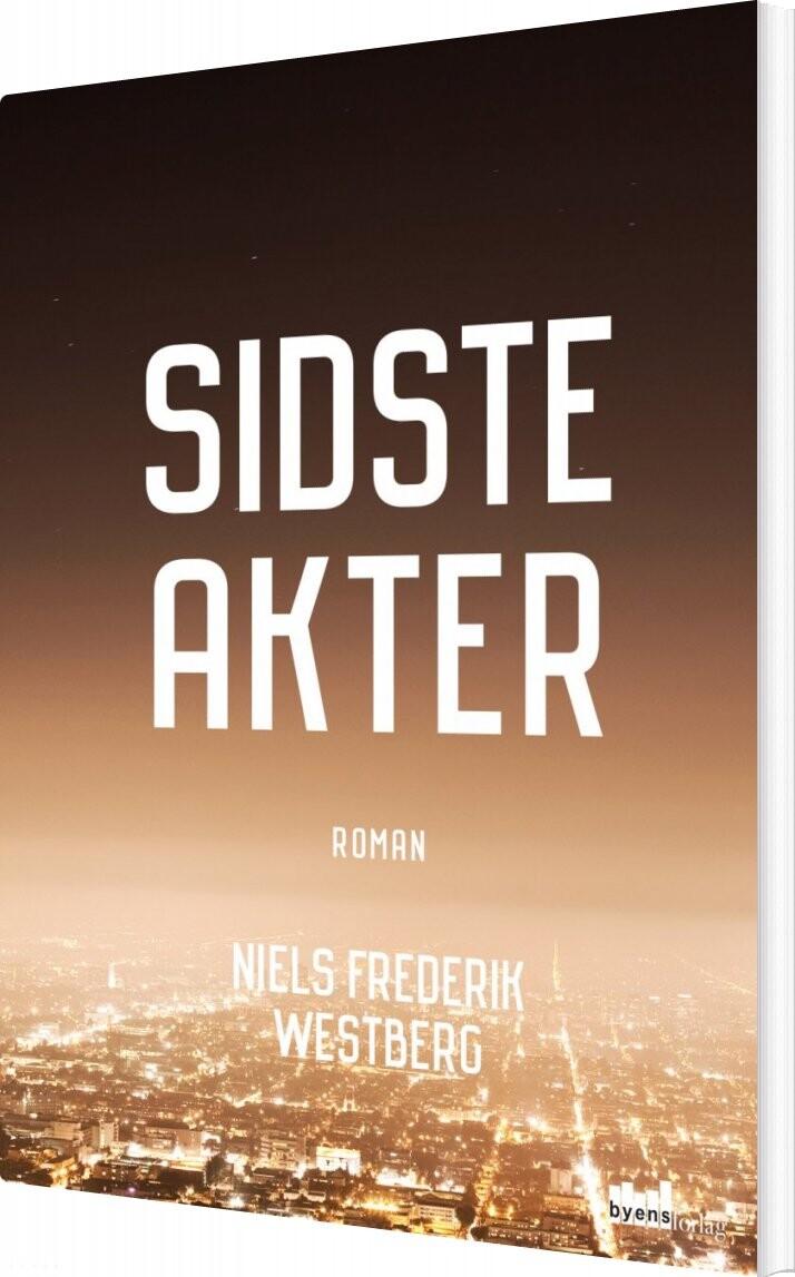 Image of   Sidste Akter - Niels Frederik Westberg - Bog