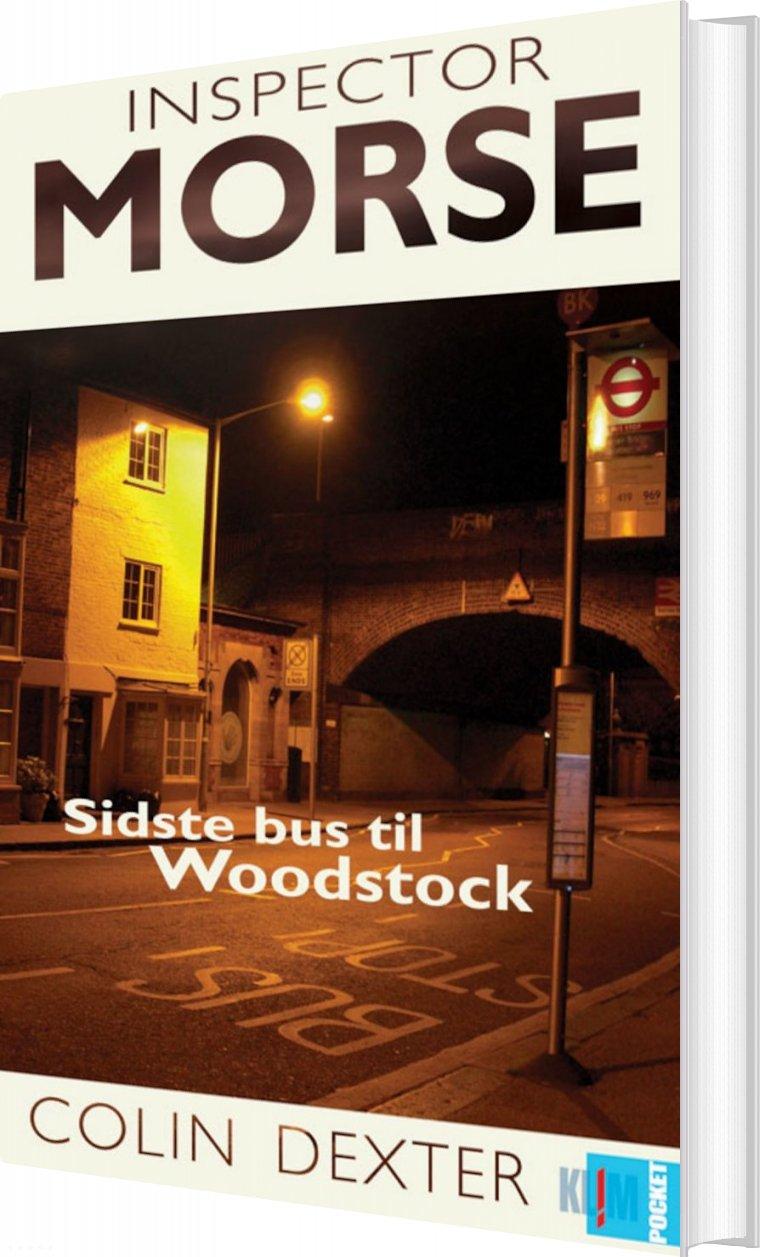 Image of   Sidste Bus Til Woodstock Sidst Hun Blev Set Nicholas Quinns Tavse Verden - Colin Dexter - Bog
