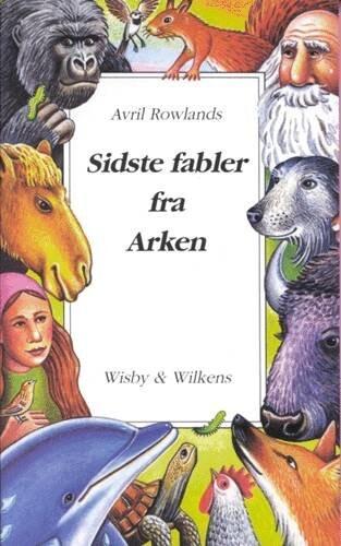 Sidste Fabler Fra Arken - Avril Rowlands - Bog