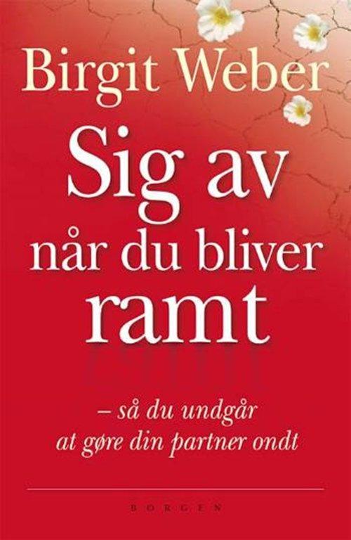 Image of   Sig Av Når Du Bliver Ramt - Birgit Weber - Bog
