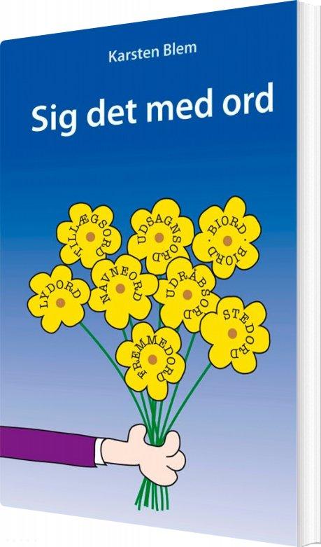Image of   Sig Det Med Ord - Karsten Blem - Bog