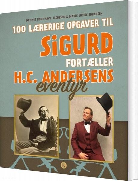 Image of 100 Lærerige Opgaver Til Sigurd Fortæller H.c. Andersens Eventyr - Dennis Hornhave Jacobsen - Bog