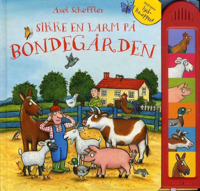 Image of   Sikke En Larm På Bondegården M/lyd - Axel Scheffler - Bog