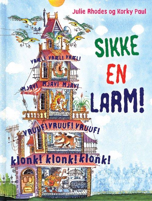 Image of   Sikke En Larm! - Julie Rhodes - Bog