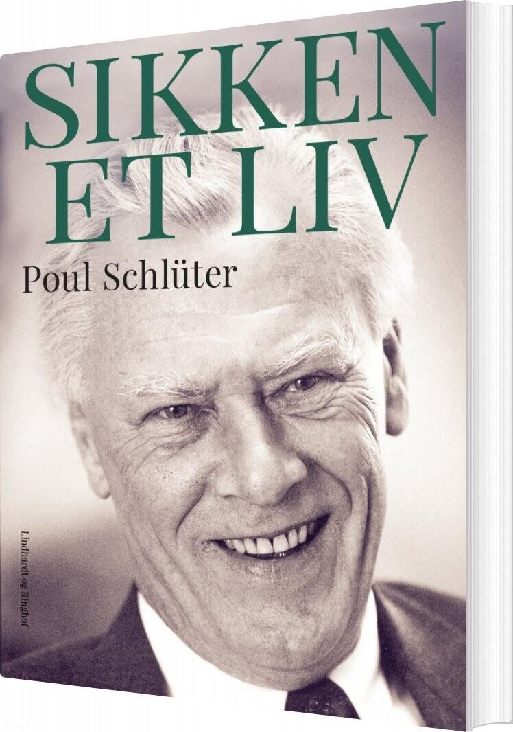 Image of   Sikken Et Liv - Poul Schlüter - Bog