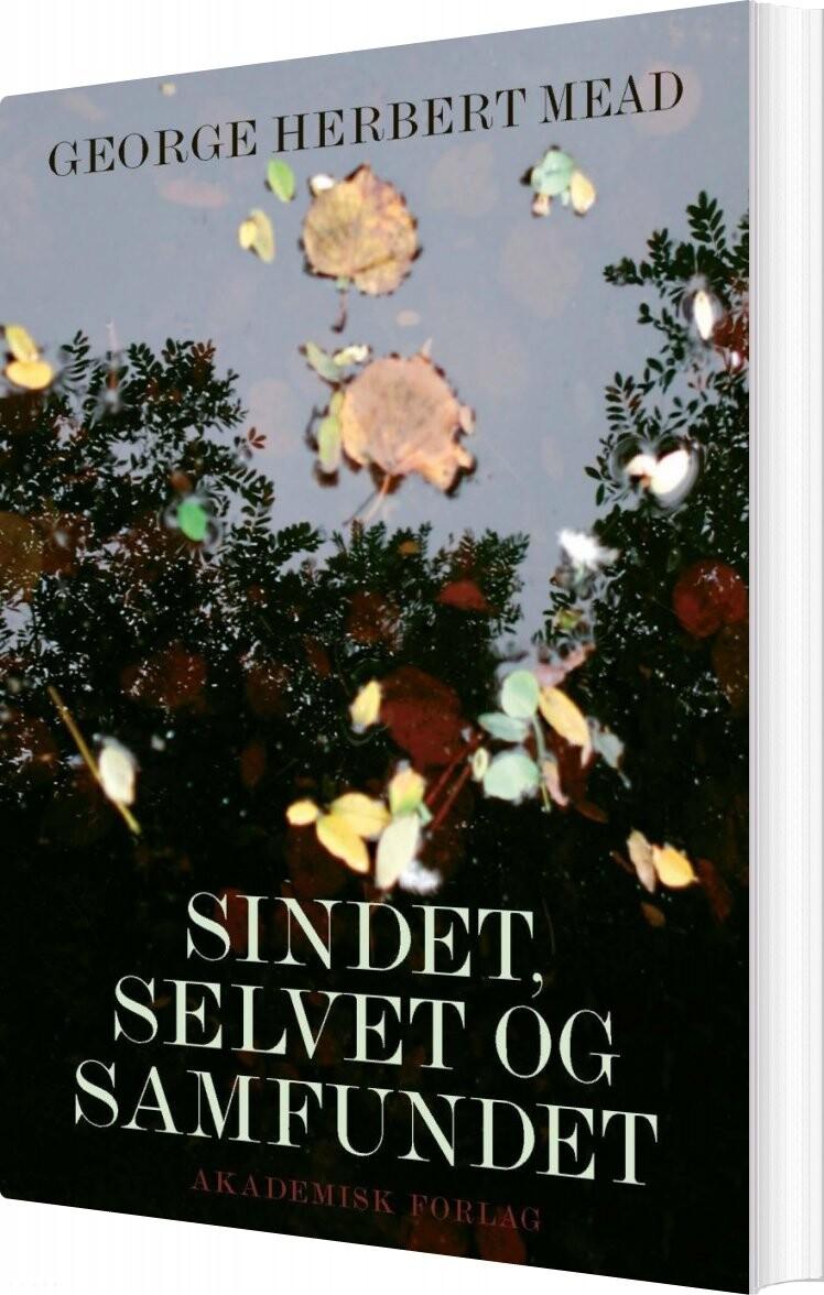 Sindet, Selvet Og Samfundet - George Herbert Mead - Bog