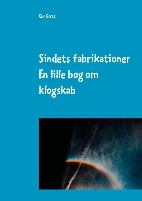 Sindets Fabrikationer - Kim Gørtz - Bog