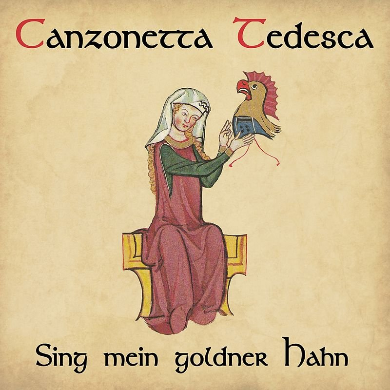 Image of   Canzonetta Tedesca - Sing Mein Goldner Hahn - CD