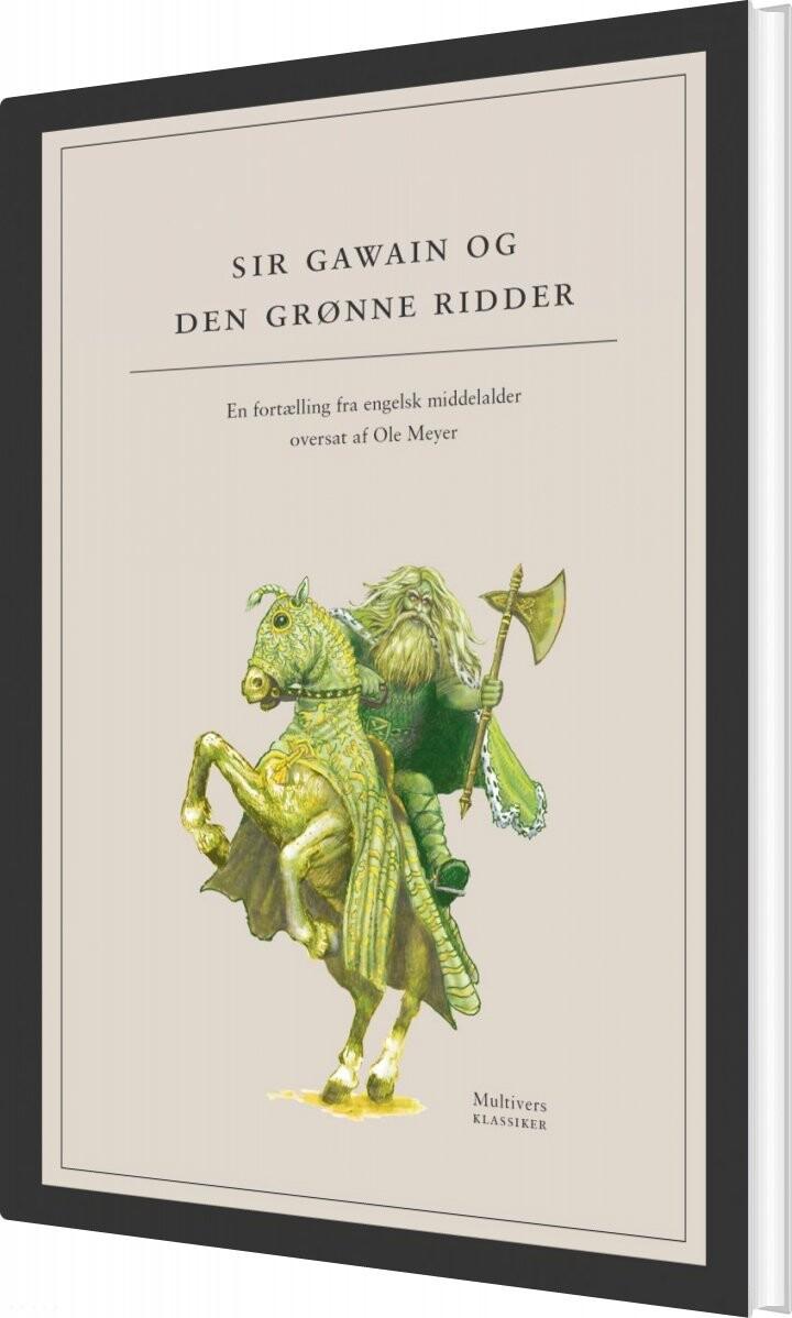 Image of   Sir Gawain Og Den Grønne Ridder - Ukendt. Med Kommentar Af Ole Meyer - Bog