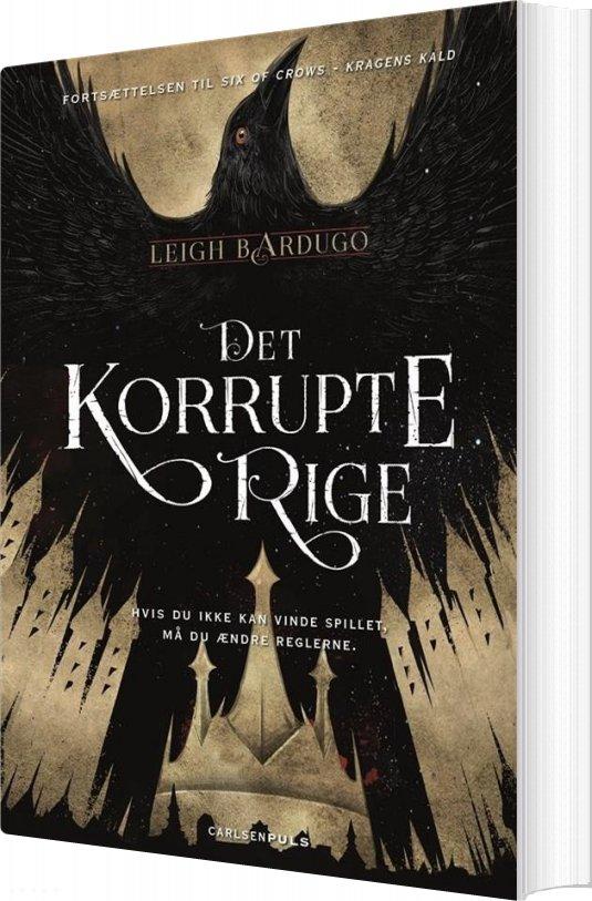 Six Of Crows 2 - Det Korrupte Rige - Leigh Bardugo - Bog