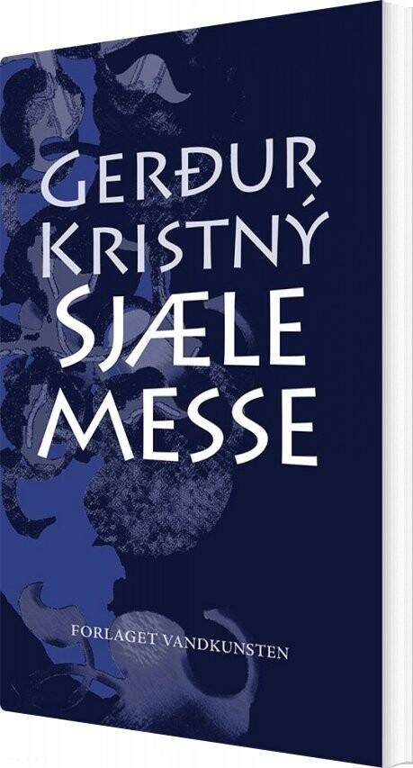 Sjælemesse - Gerdur Kristný - Bog