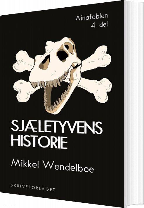 Sjæletyvens Historie - Mikkel Wendelboe - Bog