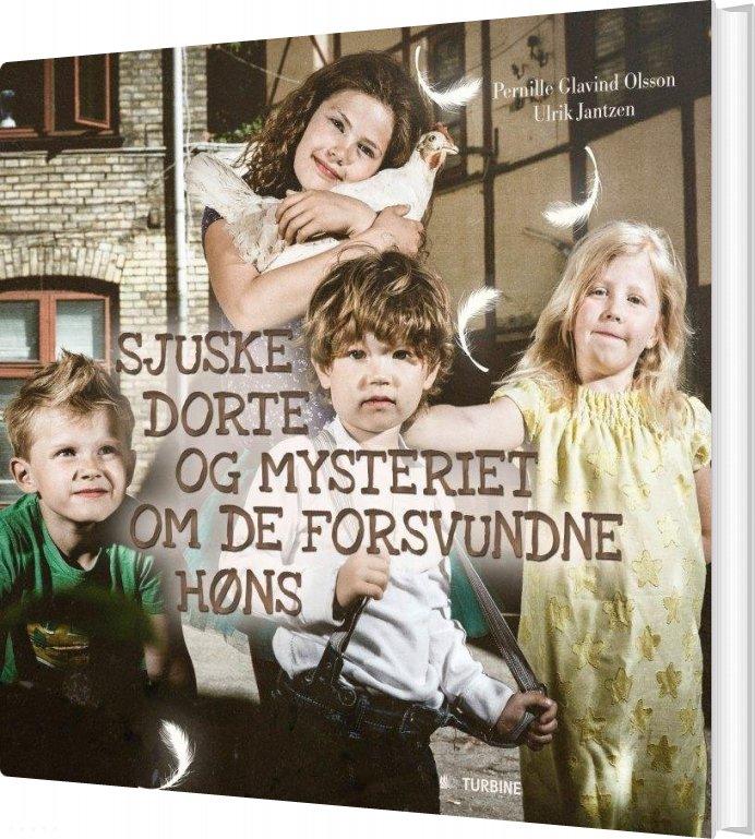 Sjuske Dorte Og Mysteriet Om De Forsvundne Høns - Pernille Glavind Olsson - Bog