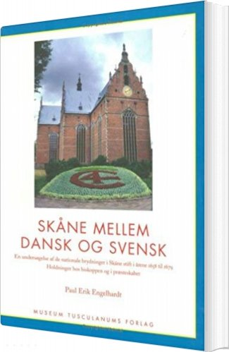 Skåne Mellem Dansk Og Svensk - Paul Erik Engelhardt - Bog