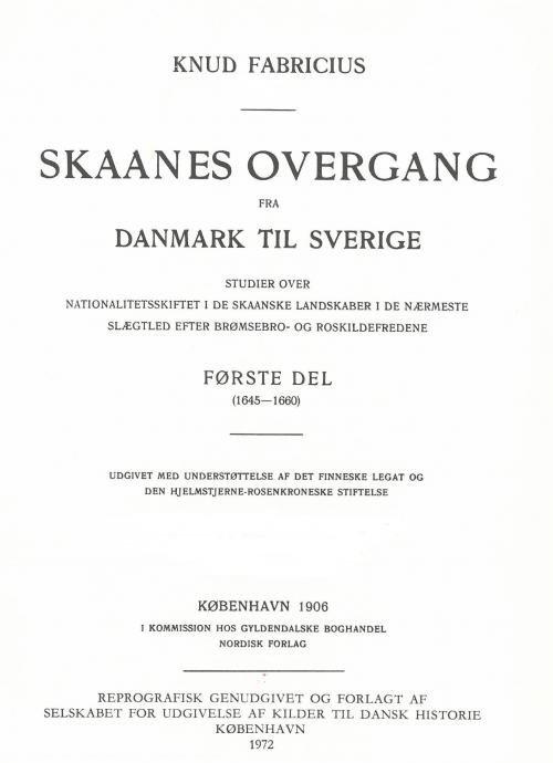 Skaanes Overgang Fra Danmark Til Sverige - Knud Fabricius - Bog