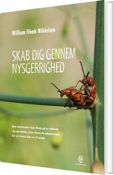Image of   Skab Dig Gennem Nysgerrighed - William Fibæk Mikkelsen - Bog