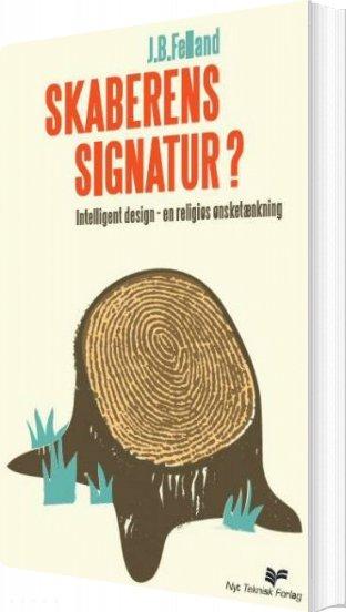 Billede af Skaberens Signatur? - Jan Felland - Bog