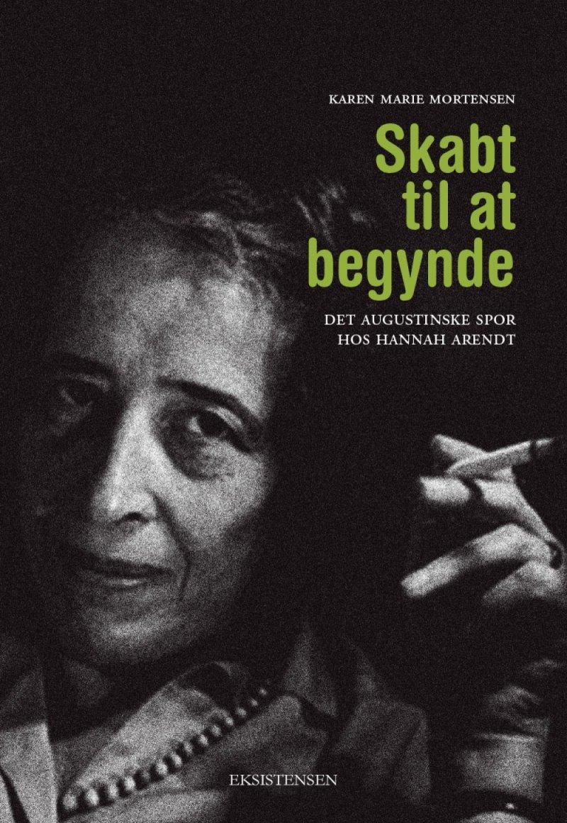 Image of   Skabt Til At Begynde - Karen Marie Mortensen - Bog