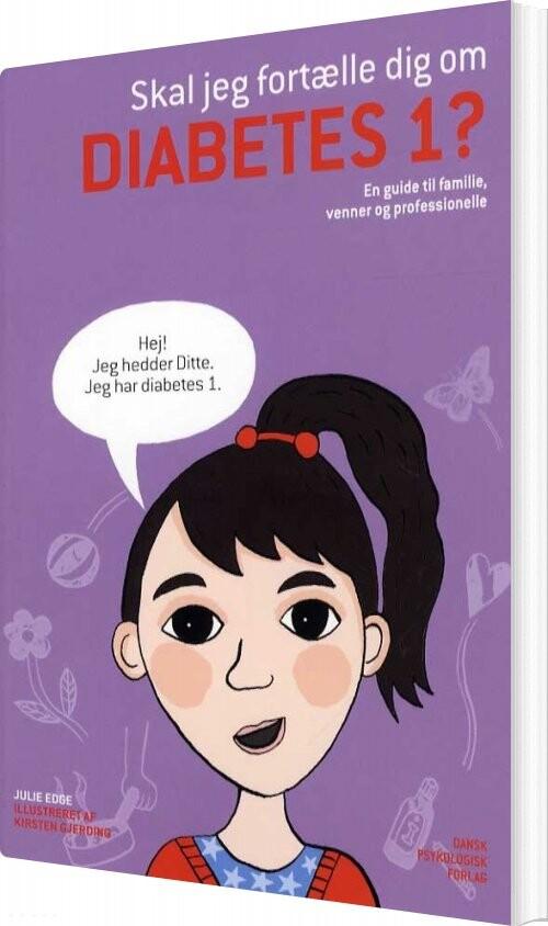 Image of   Skal Jeg Fortælle Dig Om Diabetes 1? - Julie Edge - Bog