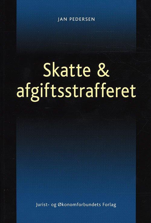 Image of   Skatte- Og Afgiftsstrafferet - Jan Pedersen - Bog