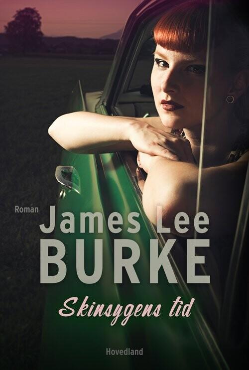 Skinsygens Tid - James Lee Burke - Bog