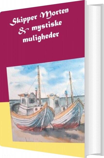 Image of   Skipper Morten & Mystiske Muligheder - Solveig Holmgaard - Bog