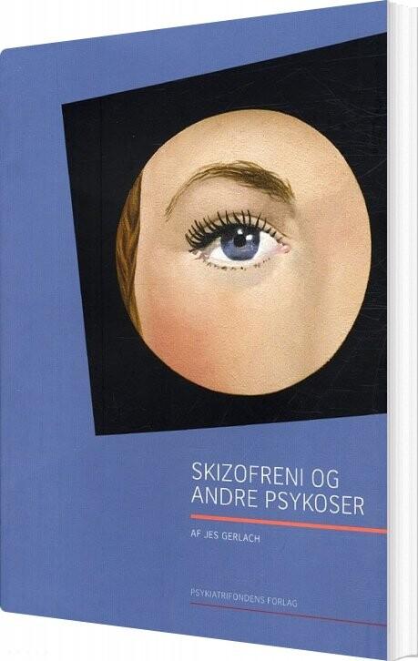 Image of   Skizofreni Og Andre Psykoser - Jes Gerlach - Bog
