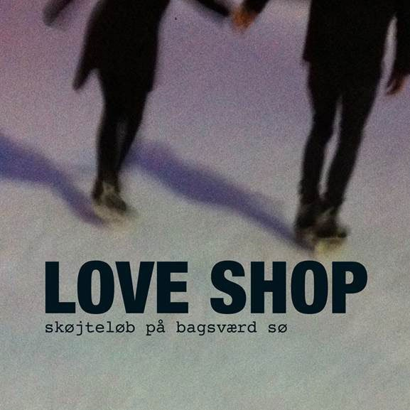 """Image of   Love Shop - Skøjteløb På Bagsværd Sø - 7"""" - Vinyl / LP"""