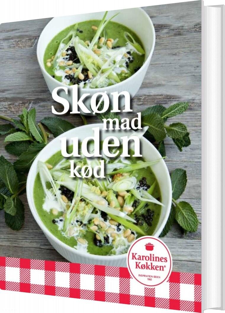 Skøn Mad Uden Kød - Karolines Køkken - Bog