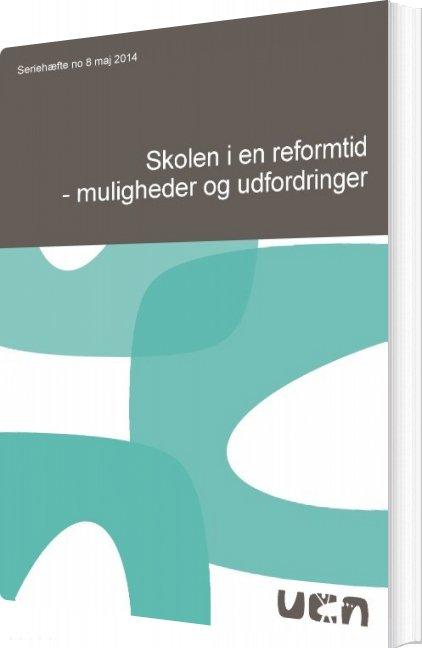 Image of   Skolen I En Reformtid - Muligheder Og Udfordringer - Lars Qvortrup - Bog