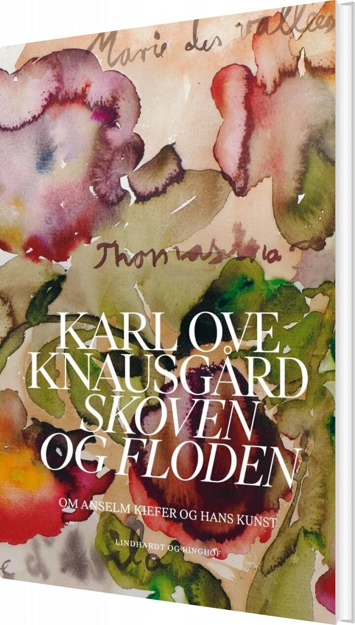 Skoven Og Floden - Karl Ove Knausgård - Bog