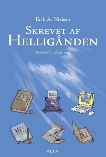 Image of   Skrevet Af Helligånden - Erik A. Nielsen - Bog
