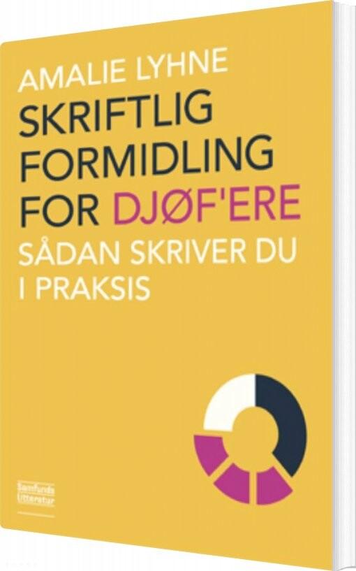 Billede af Skriftlig Formidling For Djøfere - Amalie Lyhne - Bog
