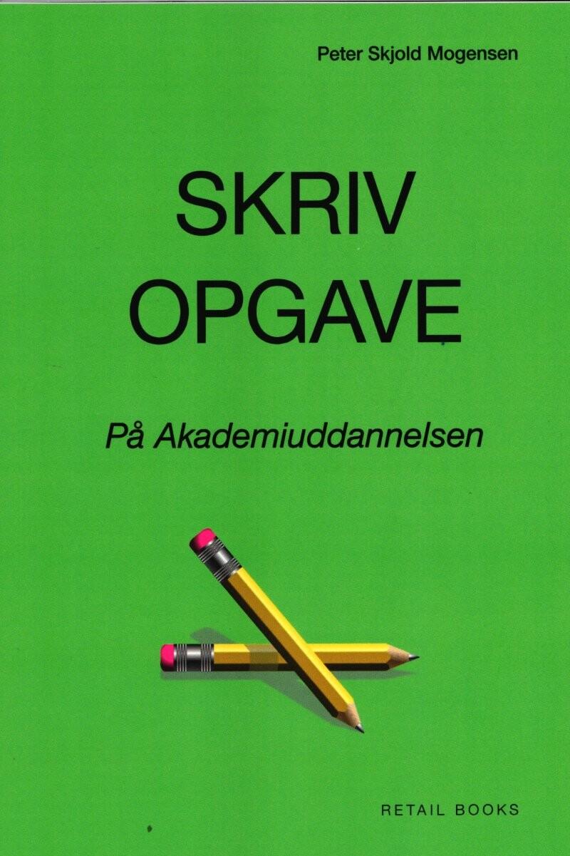 Skriv Opgave - Peter Skjold Mogensen - Bog