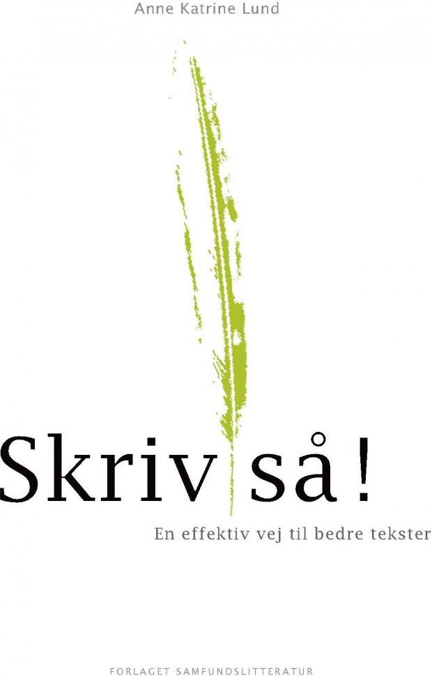 Image of   Skriv Så! - Anne Katrine Lund - Bog