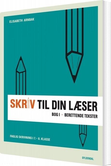 Image of   Skriv Til Din Læser 1 - Elisabeth Arnbak - Bog