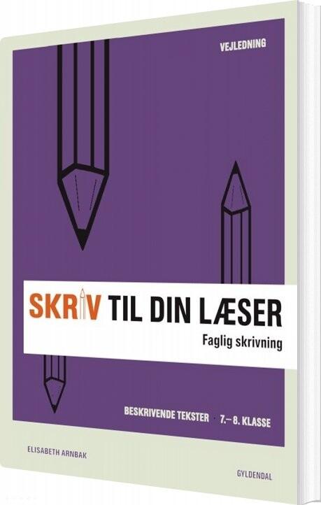 Image of   Skriv Til Din Læser 2 Lærerbog - Elisabeth Arnbak - Bog