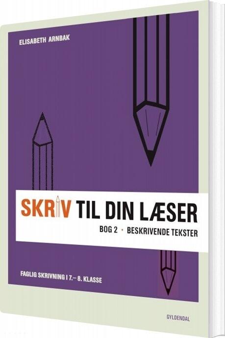 Image of   Skriv Til Din Læser 2 - Elisabeth Arnbak - Bog